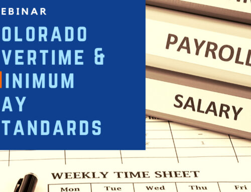 COMPS Order #36: What Employers Need to Know to Comply with Colorado's New Pay Laws