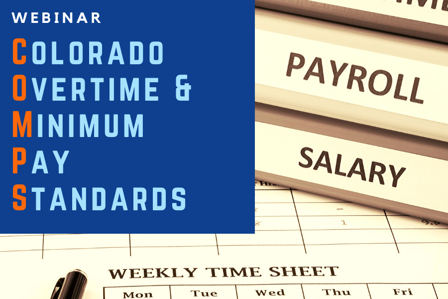 COMPS Order #36: What Employers Need to Know to Comply with Colorado's New Pay Laws 1