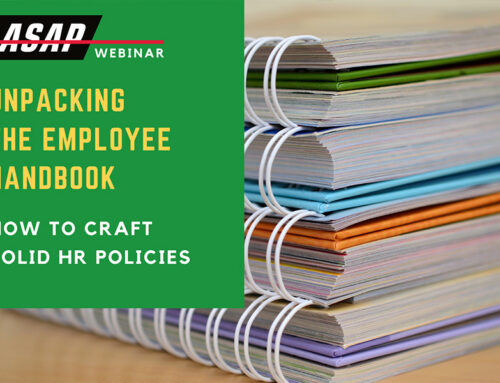 ASAP Webinar: Unpacking the Employee Handbook – How to Craft Solid HR Policies