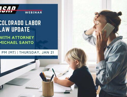 ASAP Webinar: 2021 Updates to Colorado Labor Laws Presented by Attorney Michael Santo